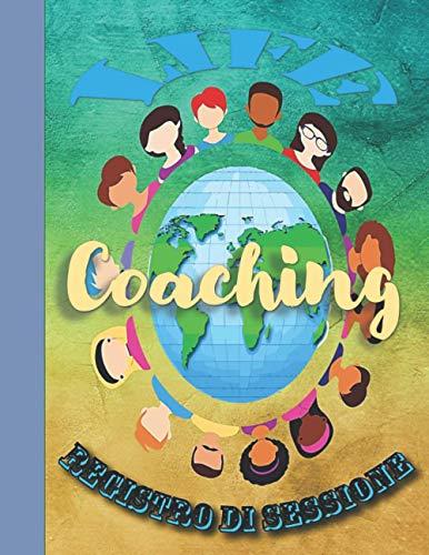 Life Coaching: Diario di sessione, Coach planner programma latticino, Guida organizzatore, Allenatori e Mentori Regali