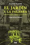 Jardín y la palabra,El: Encuentros en el Carmen de la Victoria