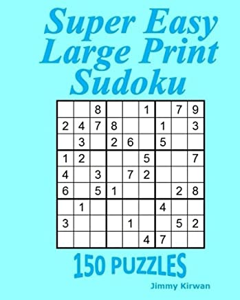 Super Easy Large Print Sudoku 150 Puzzles Jimmy Kirwan