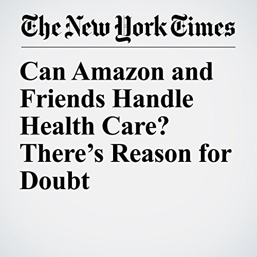 Can Amazon and Friends Handle Health Care? There's Reason for Doubt copertina