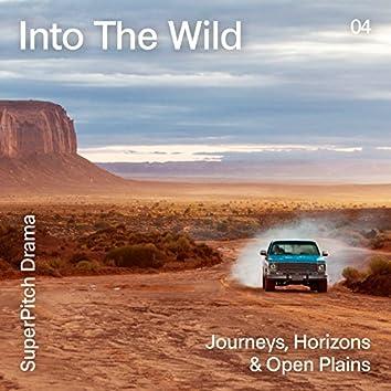 Into the Wild (Journeys, Horizons & Open Plains)