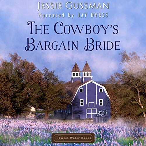 The Cowboy's Bargain Bride Audiobook By Jessie Gussman cover art