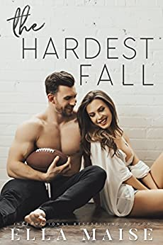 The Hardest Fall by [Ella Maise]