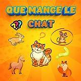 Que mange le chat: Mon premier cherche et trouve 2 ans avec des devinettes pour apprendre la chaîne alimentaire et le nom des animaux tout en s'amusant ... pour les enfants (French Edition)