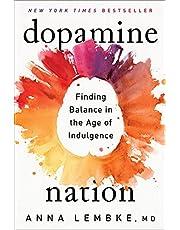 Dopamine Nation: Finding Balance in the Age of Indulgence (English Edition)