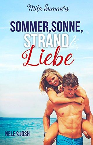 Sommer, Sonne, Strand und Liebe: Liebesroman