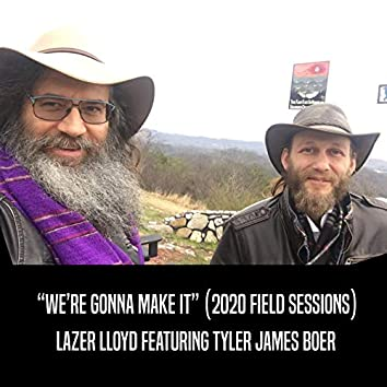 We're Gonna Make It (2020 Field Sessions)