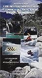 I più bei percorsi in Italia e Corsica di canoa, kayak, rafting e hydrospeed...