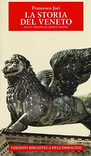 Storia del Veneto dalle origini ai giorni nostri