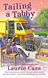 Tailing a Tabby: A Bookmobile Cat Mystery by Cass, Laurie (2014) Mass Market Paperback