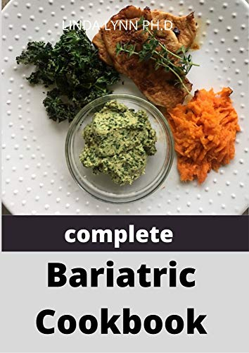 complete Bariatric Cookbook: Essential Companion to Weight Loss Surgery plus Recipes for a Lifetime of Eating Well (English Edition)