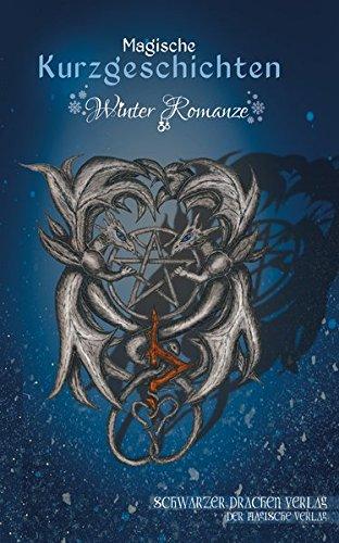 Schwarzer Drachen Magische Kurzgeschichten: Band 7 - Winter Romanze