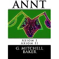 ANNT: Axiom I & II: Adaptable Neo-Nature Technology (English Edition)