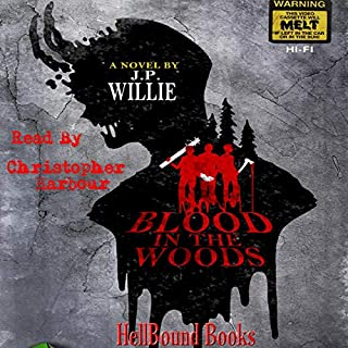 Blood in the Woods                   By:                                                                                                                                 J.P. Willie                               Narrated by:                                                                                                                                 Christopher Harbour                      Length: 9 hrs and 54 mins     5 ratings     Overall 5.0