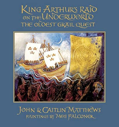 King Arthur's Raid on the Underworld: The Oldest Grail Quest by John Matthews (2008-11-10)