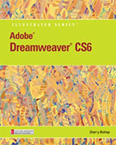 Adobe Dreamweaver Cs6 Illustrated with Online Creative Cloud Updates (Illustrated (Course Technology))