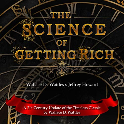 The Science of Getting Rich: A 21st Century Update of the Timeless Classic audiobook cover art