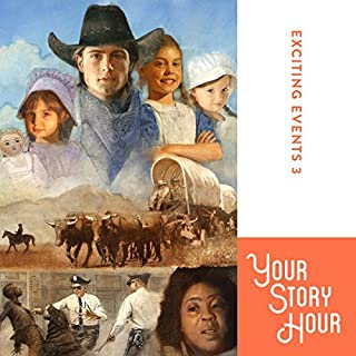 Exciting Events Volume 3     Your Story Hour              By:                                                                                                                                 Your Story Hour                               Narrated by:                                                                                                                                 Aunt Carole,                                                                                        Uncle Dan                      Length: 2 hrs and 28 mins     16 ratings     Overall 4.8