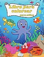 Libro de Colorear para Niños: Asombrosas y divertidas criaturas bajo el mar Océanos y niños Explora la vida marina con divertidas páginas para colorear de peces y criaturas marinas