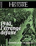 1940 la Plus Grande Defaite de l'Histoire de France - Avril-Mai 2020 - Bimestriel - Numero 49