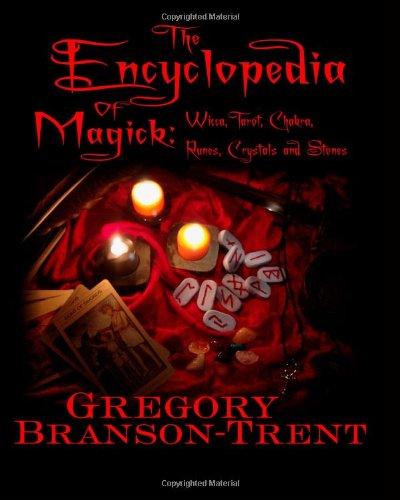 The Encyclopedia Of Magick: Wicca, Tarot, Chakra, Runes, Crystals & Stones