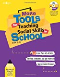 More Tools for Teaching Social Skills in School: Grades 3-12