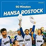 Alles für den FCH!: Die legendärsten Hansa-Spiele