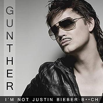 I'm Not Justin Bieber B**ch