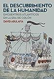 El descubrimiento de la humanidad: Encuentros atlánticos en la era de Colón (Libros de Historia)