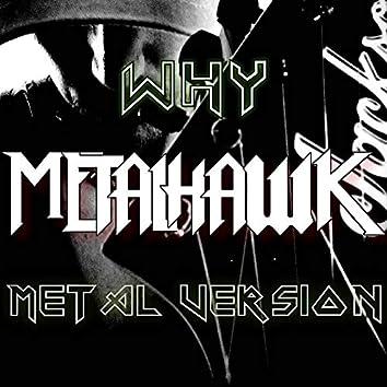 Why (Metal Version)