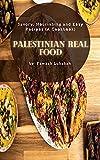 Palestinian Real food: Savory, Nоurіѕhіng and Eаѕу Rесіреѕ (A Cооkbооk) (English Edition)...