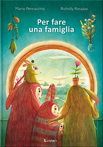 Per fare una famiglia. Ediz. a colori: 1