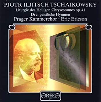 Tchaikovsky: Liturgy of St. John Chrysostom, Op. 41 TH 75