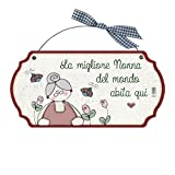 Targa sagomata LA MIGLIORE NONNA ... casa idea regalo made in italy Fuoriporta