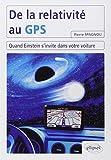 De la relativite au gps - quand einstein s'invite dans votre voiture