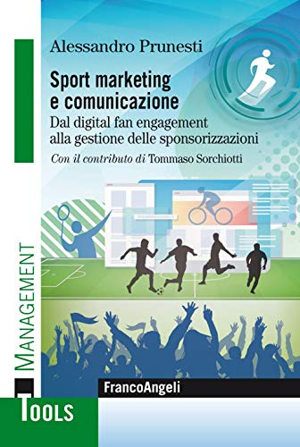 Sport marketing e comunicazione. Dal digital fan engagement alla gestione delle sponsorizzazioni