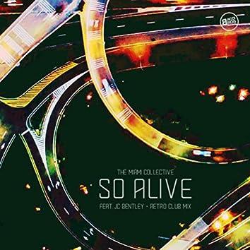 So Alive (feat. JC Bentley) (Retro Club Mix)