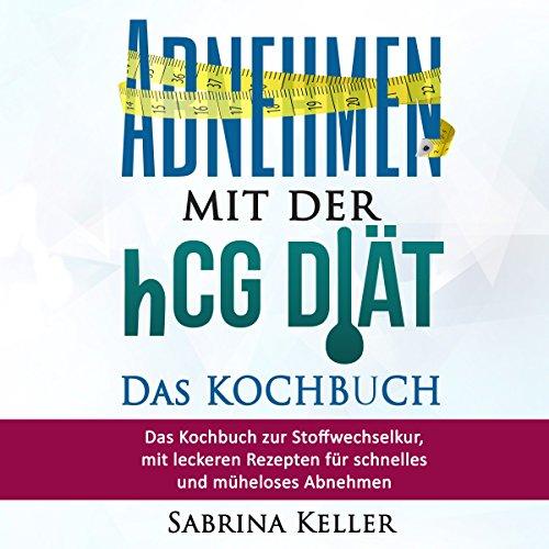 hCG: Abnehmen mit der hCG-Diät - Das KOCHBUCH HCG Titelbild