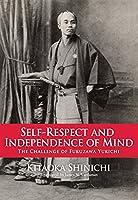 Self-Respect and Independence of Mind: The Challenge of Fukuzawa Yukichi (JAPAN LIBRARY)