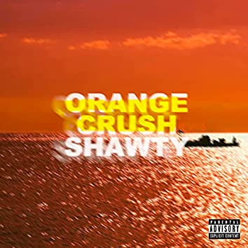 Orange Crush Shawty