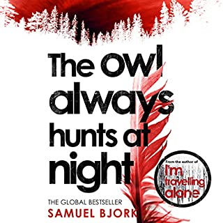 The Owl Always Hunts At Night     Holger Munch & Mia Kruger, Book 2              By:                                                                                                                                 Samuel Bjork                               Narrated by:                                                                                                                                 Laura Paton                      Length: 11 hrs and 48 mins     136 ratings     Overall 4.2