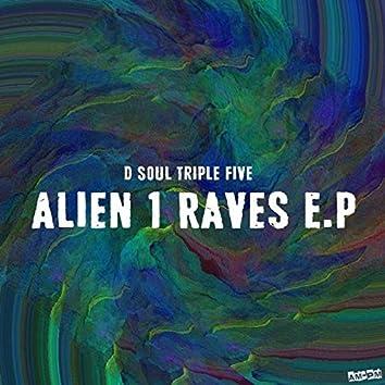 Alien 1 Raves