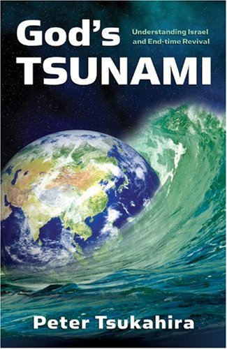 God's Tsunami: Understanding Israel and End-time Revival