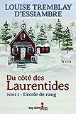 Du côté des Laurentides, tome 1 - L'école de rang - Format Kindle - 9782897588298 - 12,99 €