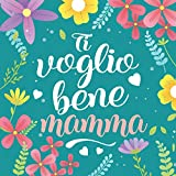 Ti voglio bene mamma: Libro regala da completare | alternativa alla carta | ideale per la festa della mamma, per un compleanno, Natale ecc.