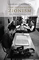 The Returns of Zionism: Myths, Politics and Scholarship in Israel by Gabriel Piterberg(2008-06-17)