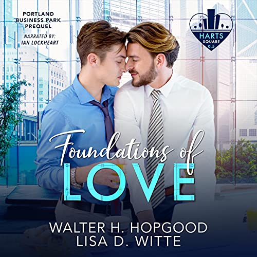Foundations of Love Audiobook By Walter Hopgood, Lisa Witte cover art
