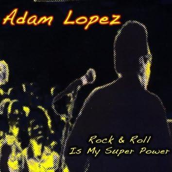 Rock & Roll Is My Super Power