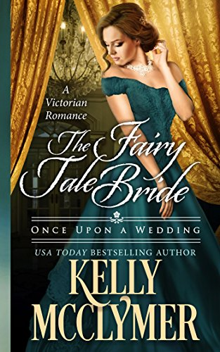 Book: The Fairy Tale Bride (Once Upon a Wedding) by Kelly McClymer