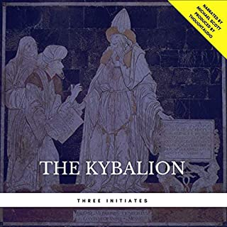 The Kybalion                   Written by:                                                                                                                                 Three Initiates                               Narrated by:                                                                                                                                 Michael Scott                      Length: 4 hrs and 1 min     2 ratings     Overall 5.0